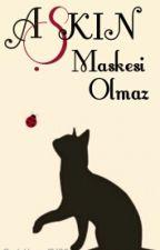 Aşkın Maskesi Olmaz by Mianna-sama