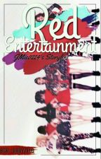 Red Entertainment(OPEN Apply Fic.) by JMie0224
