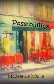 Possibilities by madeleinemaria
