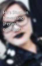 He's Stuck in Neverland (Ferard one-shot) by wolfykikyu
