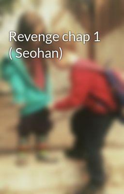 Revenge chap 1 ( Seohan)
