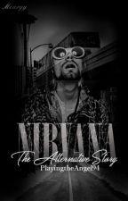 Nirvana: the Alternative Story by PlayingtheAngel94