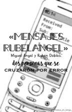 «Mensajes Rubelangel» by Rubius_en_tanga_