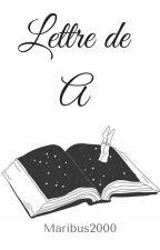 Lettre de A by Maribus2000