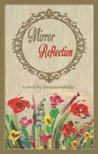 Mirror Reflection by clarissaprisheillaa