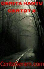 Cerita Hantu Certot 2 by CeritaSeram