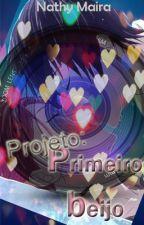 Projeto : O primeiro beijo  by NMCMsama