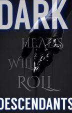 "Heads Will Roll   Book 2 in ""Dark Descendants"" by Kat652002"