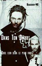 Dans Ton Ombre  by Blackbird-MK