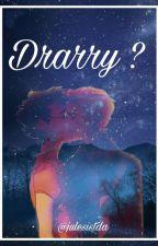 Drarry ?  by Julesistda