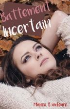 Battement incertain (TERMINE) by Hope-Enoly