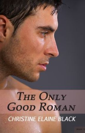 The Only Good Roman by ChristineElaine