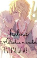 Jealous (Meliodas x reader) by ImmatureInvasion