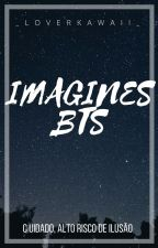 →Imagines BTS← by _LoverTheLay_