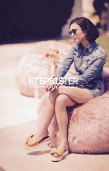STEPSISTER ↬ [RM + MH] [ON HOLD]