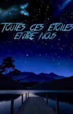 Toutes ces étoiles entre nous by Mona_a