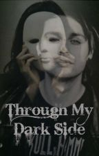 Through My Dark Side (Slow Update) by WordsInTheHeart