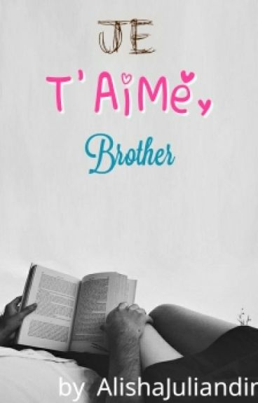 Je T'aime, Brother