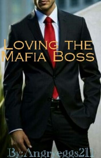 Loving The Mafia Boss Part 1 [COMPLETED]