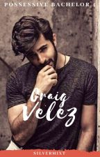 POSSESSIVE BACHELOR 4: CRAIG VELEZ by silvermixt