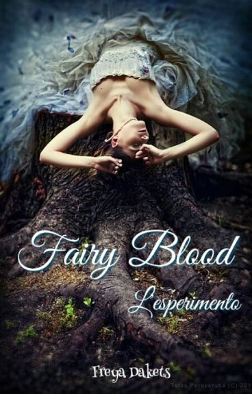 Fairy Blood - L'esperimento