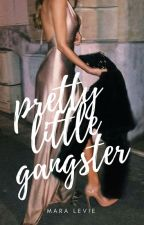 Pretty Little Gangster by MaraLevie