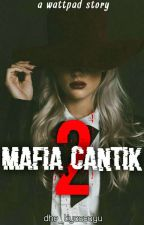 MAFIA CANTIK II - THE ANGEL OF DEATH (SLOW UPDATE) by dhe_tiyassayu