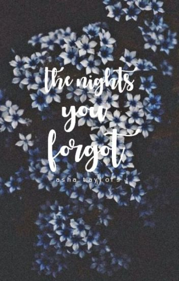 The Nights You Forgot
