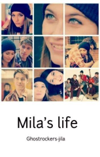 Mila's life