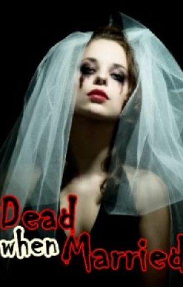 Dead When Married ? by narij__