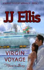 VIRGIN VOYAGE - MARI'S STORY (Sunset Destiny Romance) Ch. 1&2 by jjellis