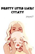 Cytaty Pretty Little Liars | ENG | PL | ✔ by sheyna21