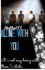 Alone With You by shelby012