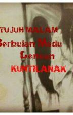 TUJUH MALAM BERBULAN MADU DENGAN KUNTILANAK  by ChareeNarhu
