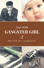 Gangster Girl 2 || Z.M. by JAlmeida9