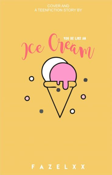 You Like an ICE CREAM [ On-Hold]