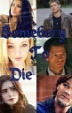 Supernatural- Somebory to die for by Anjo_de_asas_pretas