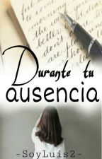 Durante tu Ausencia by ESTRUENDOSO