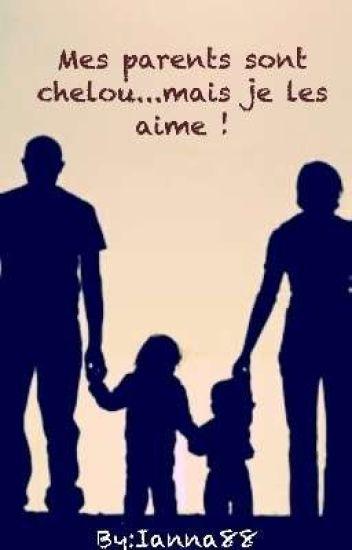 Mes Parents Sont Chelou... Mais Je Les Aime !
