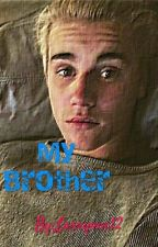 MY BROTHER||JUSTIN BIEBER by Larryone12