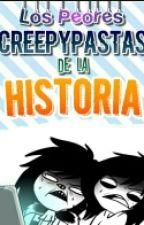 """LOS PEORES """"CREEPYPASTAS"""" DE LA HISTORIA by -SoyPika-"""
