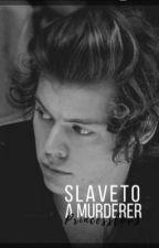 Slave to a Murderer (H.s) {COMPLETED] by Princesslov3