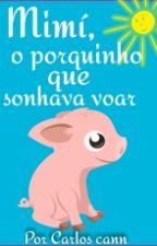 Mimí, O Porquinho que sonhava voar (infantil)  by EBOOKSCANN