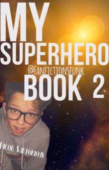 My Superhero // Jacob Sartorius Book 2