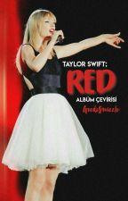 Taylor Swift ; RED Albüm Çevirisi by GozdeSwizzle