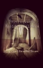 Supernatural residential area         Book 1: haunted house by harrol
