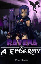 Ravena & A Endermy by Pierr3Souza