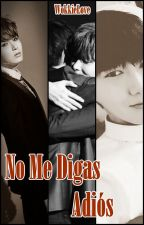 [YeWook] No me digas adiós  by EriCloudSomnia