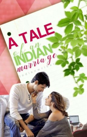 A Tale Of An Indian Marriage  by Indianwriter