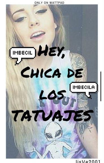 Hey, Chica De Los Tatuajes